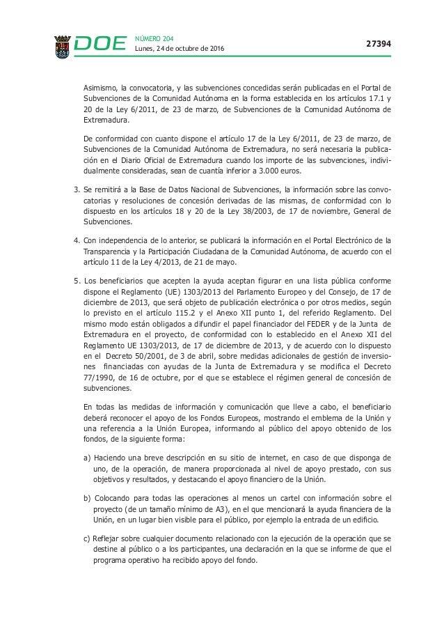 Lunes, 24 de octubre de 2016 27394 NÚMERO 204 Asimismo, la convocatoria, y las subvenciones concedidas serán publicadas en...