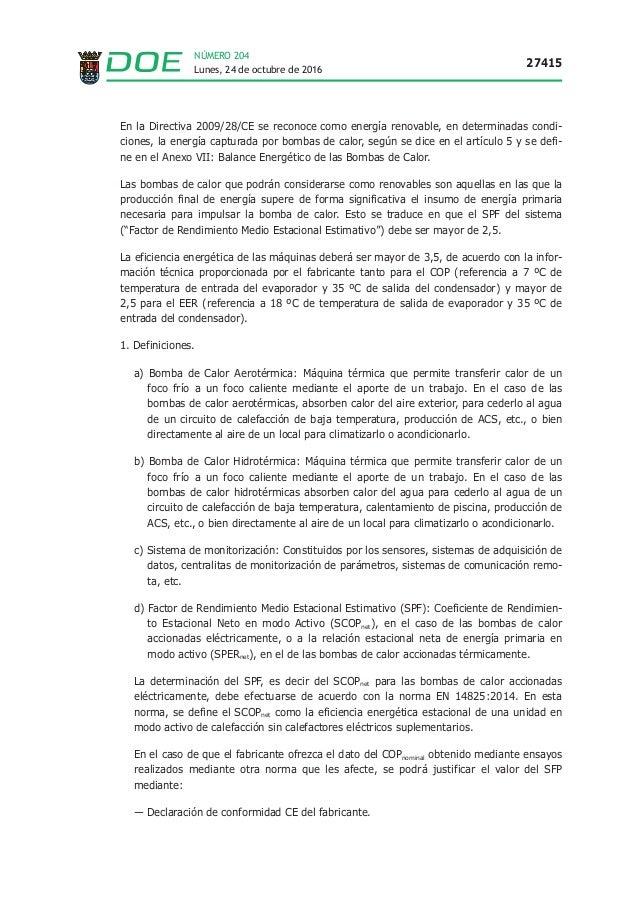 Lunes, 24 de octubre de 2016 27415 NÚMERO 204 En la Directiva 2009/28/CE se reconoce como energía renovable, en determinad...