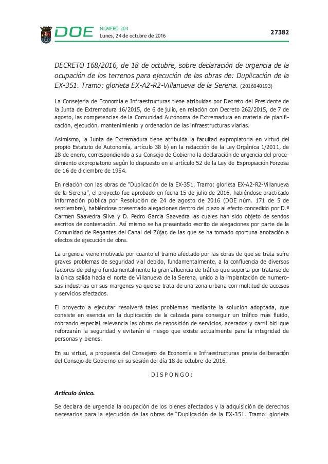 Lunes, 24 de octubre de 2016 27382 NÚMERO 204 DECRETO 168/2016, de 18 de octubre, sobre declaración de urgencia de la ocup...