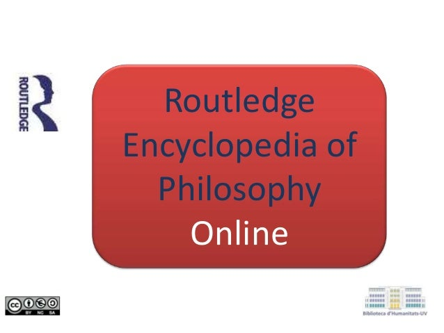 Routledge Encyclopedia of Philosophy Online