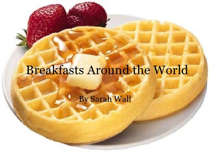 Breakfasts Around the World By Sarah Wall