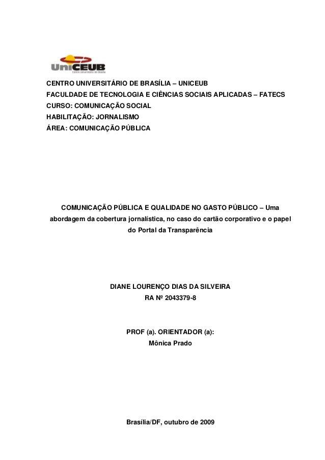CENTRO UNIVERSITÁRIO DE BRASÍLIA – UNICEUB FACULDADE DE TECNOLOGIA E CIÊNCIAS SOCIAIS APLICADAS – FATECS CURSO: COMUNICAÇÃ...