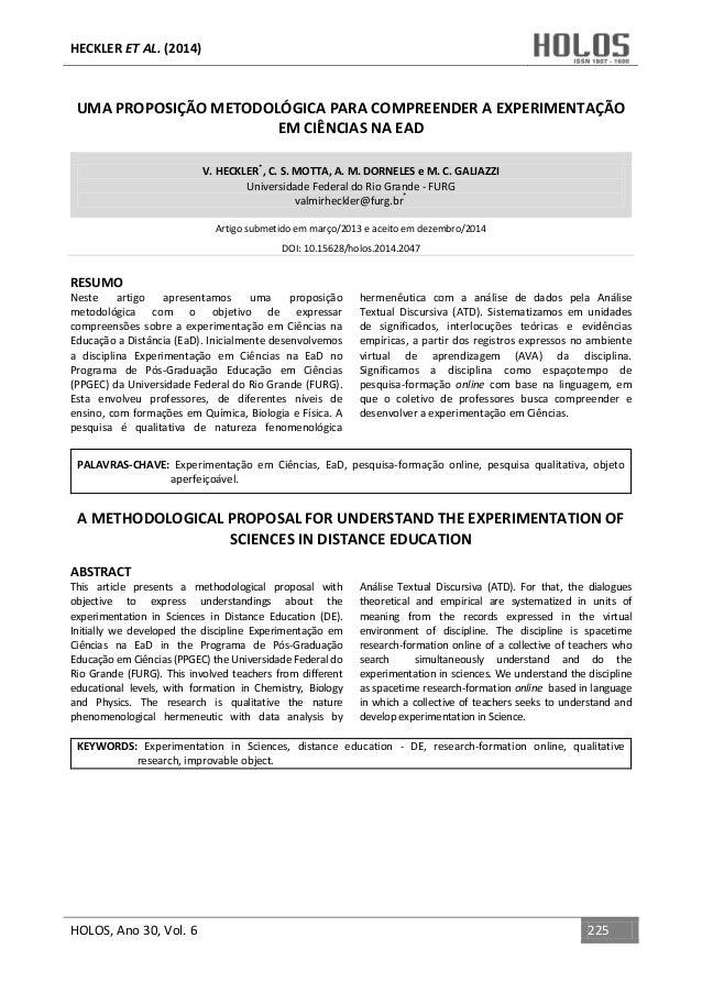 HECKLER ET AL. (2014) HOLOS, Ano 30, Vol. 6 225 UMA PROPOSIÇÃO METODOLÓGICA PARA COMPREENDER A EXPERIMENTAÇÃO EM CIÊNCIAS ...