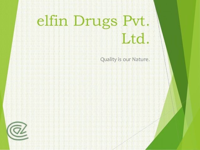 elfin Drugs Pvt. Ltd. Quality is our Nature.