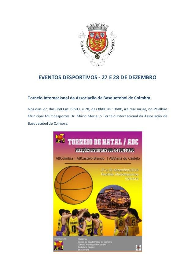 EVENTOS DESPORTIVOS - 27 E 28 DE DEZEMBRO Torneio Internacional da Associação de Basquetebol de Coimbra Nos dias 27, das 8...