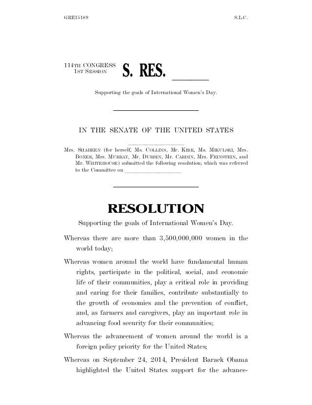 GRE15189 S.L.C. 114TH CONGRESS 1ST SESSION S. RES. ll Supporting the goals of International Women's Day. IN THE SENATE OF ...