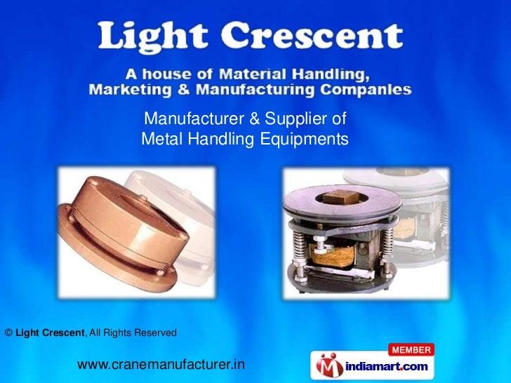 Manufacturer & Supplier of <br />Metal Handling Equipments<br />