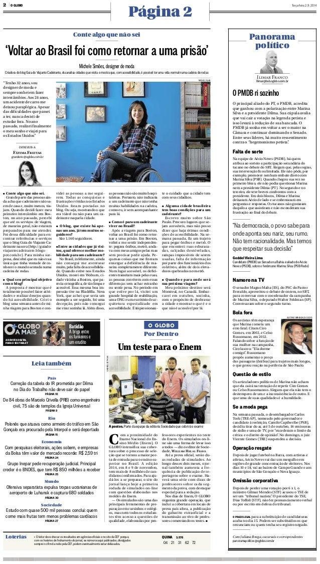 2 l O GLOBO Terça-feira 2 .9 .2014 Página 2  Conte algo que não sei  _  'Voltar ao Brasil foi como retornar a uma prisão' ...