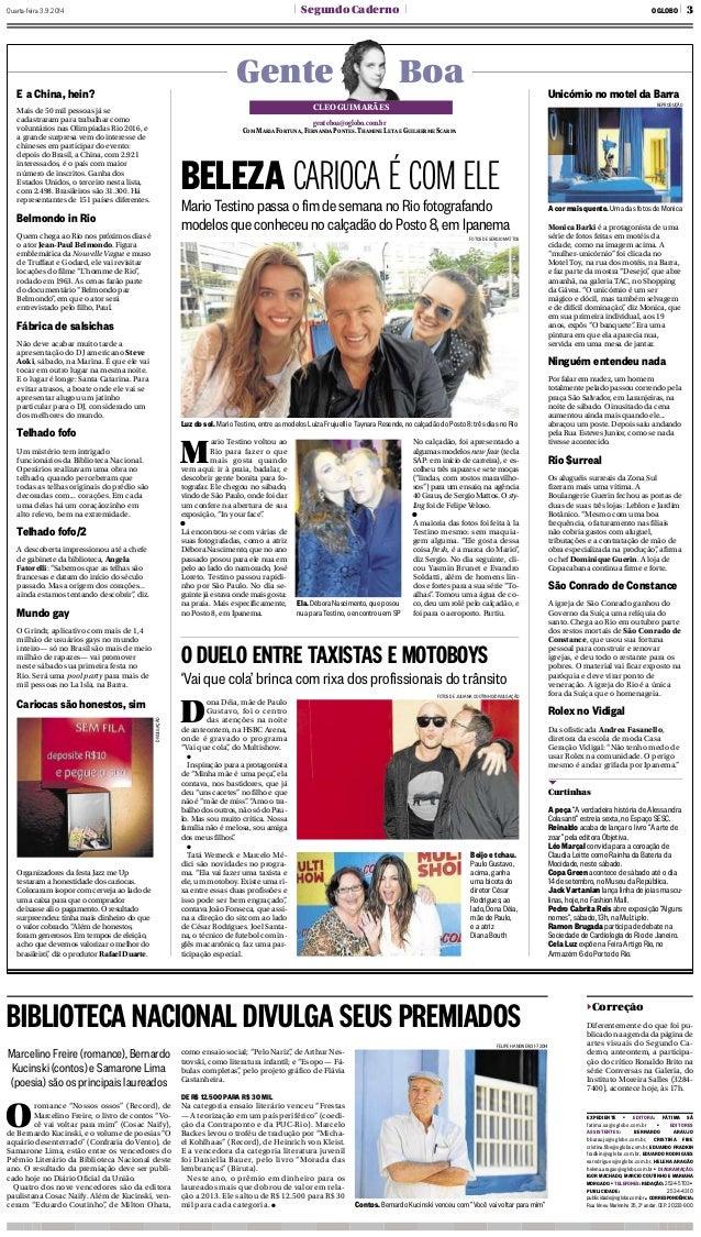 Quarta-feira 3 .9 .2014 l Segundo Caderno l O GLOBO l 3  | Gente Boa |  CLEO GUIMARÃES  genteboa@oglobo.com.br  COM MARIA ...