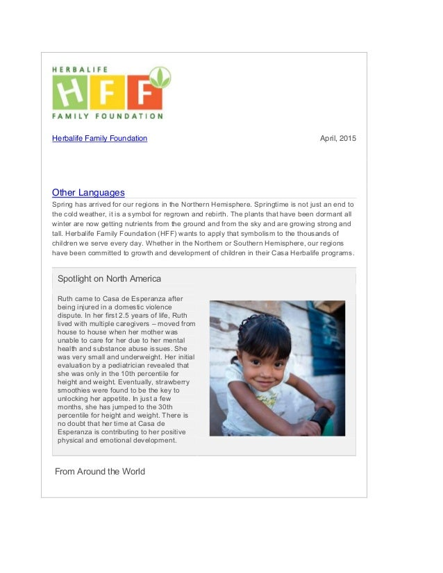 Herbalife Family Foundation April, 2015 Other Languages Spring has arrived for our regions in the Northern Hemisphere. Spr...