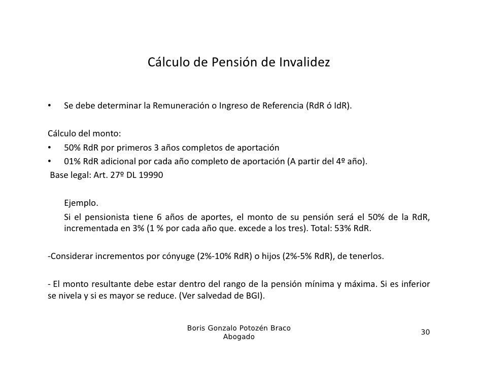 CálculodePensióndeInvalidez•   Se debe determinar la Remuneración o Ingreso de Referencia (RdR ó IdR).Cálculo del mont...