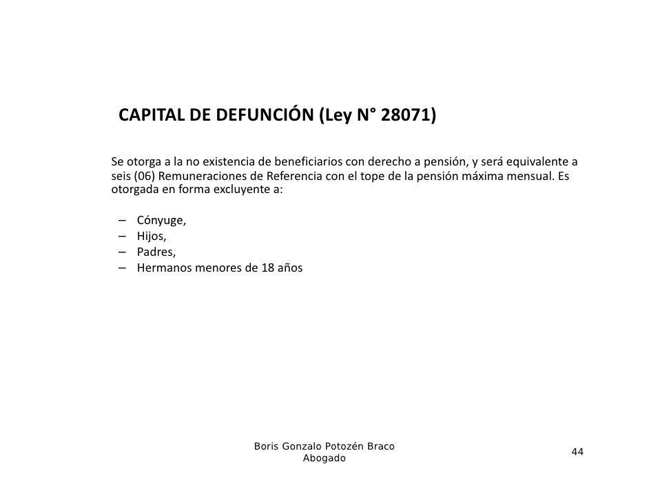 CAPITALDEDEFUNCIÓN(LeyN° 28071)Seotorgaalanoexistenciadebeneficiariosconderechoapensión,yseráequivalente...