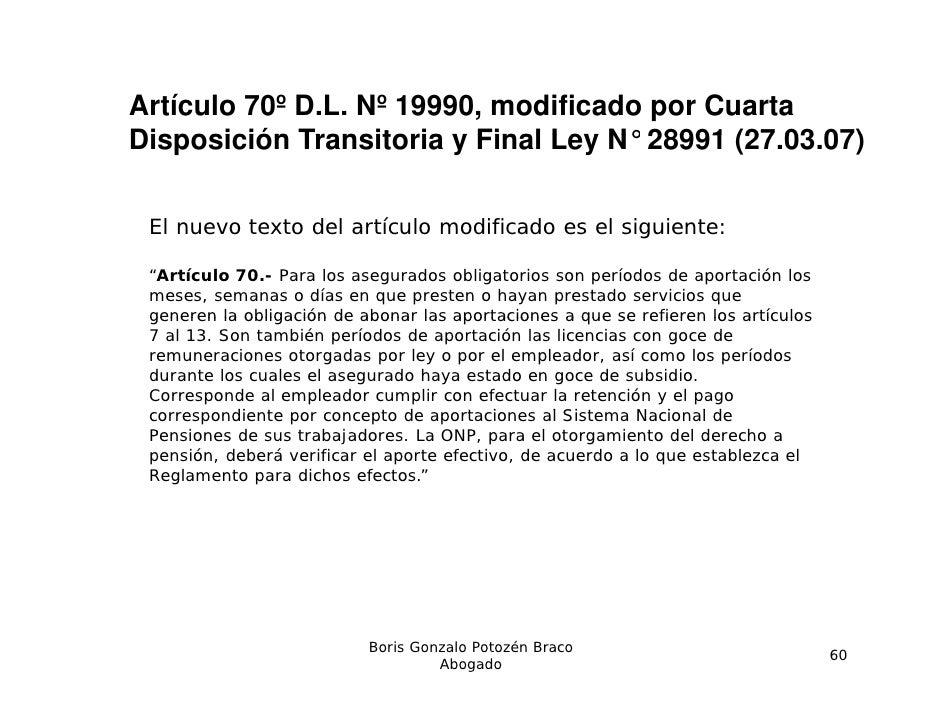 Artículo 70º D.L. Nº 19990, modificado por CuartaDisposición Transitoria y Final Ley N° 28991 (27 03 07)                  ...