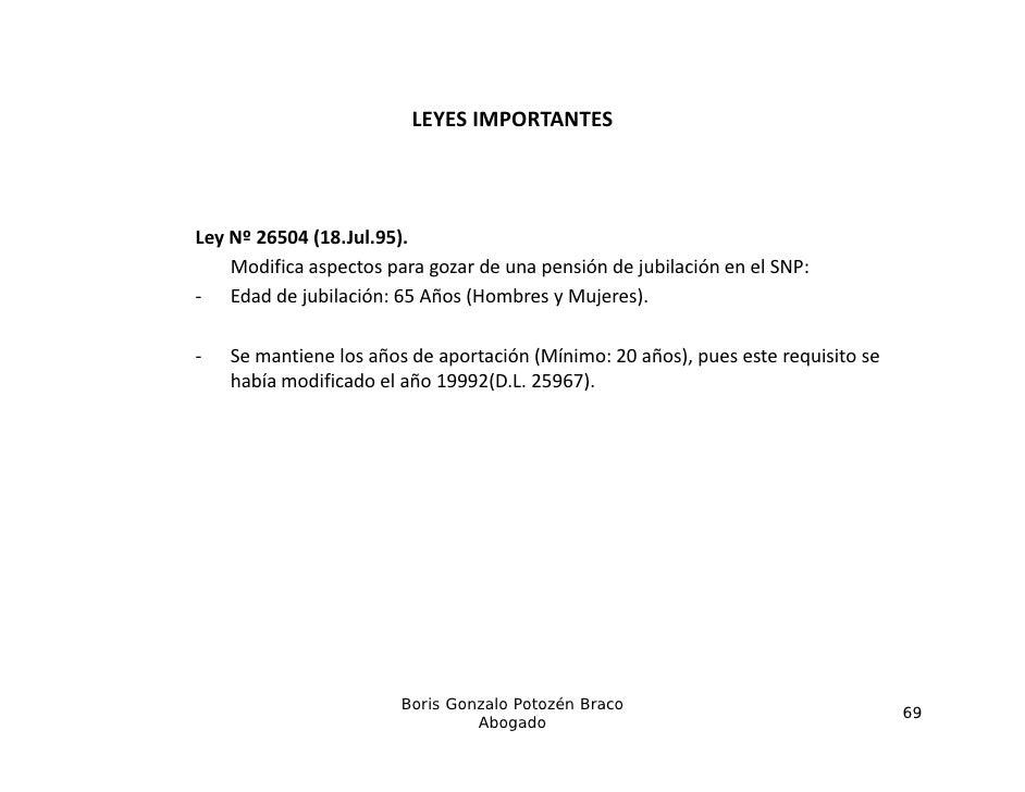 LEYESIMPORTANTESLeyNº26504(18.Jul.95).  y          (         )    Modificaaspectosparagozardeunapensióndejubil...