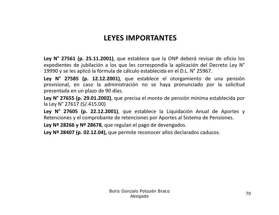 LEYESIMPORTANTES                         LEYES IMPORTANTESLey N° 27561 (p. 25.11.2001), que establece que la ONP deberá r...