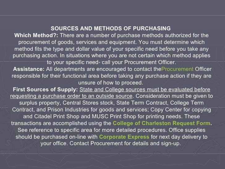 SOURCES AND METHODS OF PURCHASING  Which Method?:  There are a number of purchase methods authorized for the procurement o...