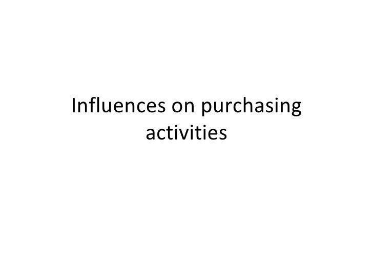 Influences on purchasing activities