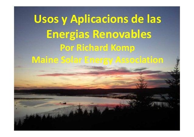 Usos y Aplicacions de las Energias Renovables Por Richard Komp Maine Solar Energy Association