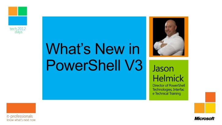 PowerShell HistoryWindows Management FrameworkWhat's New at a Glance…Windows 8 Server Sneak PeakThe Demonstrations!