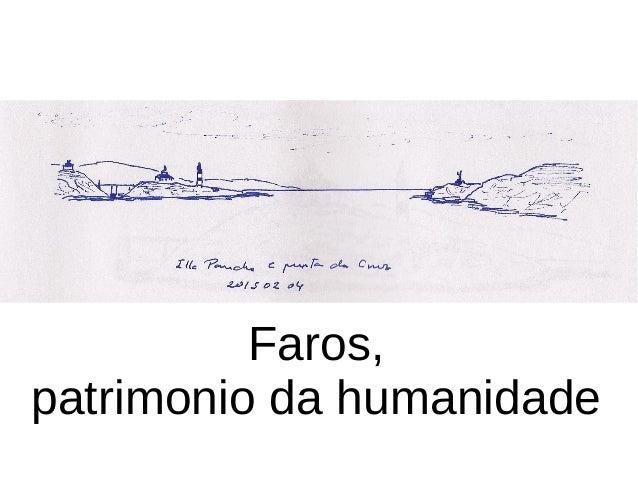 Faros, patrimonio da humanidade