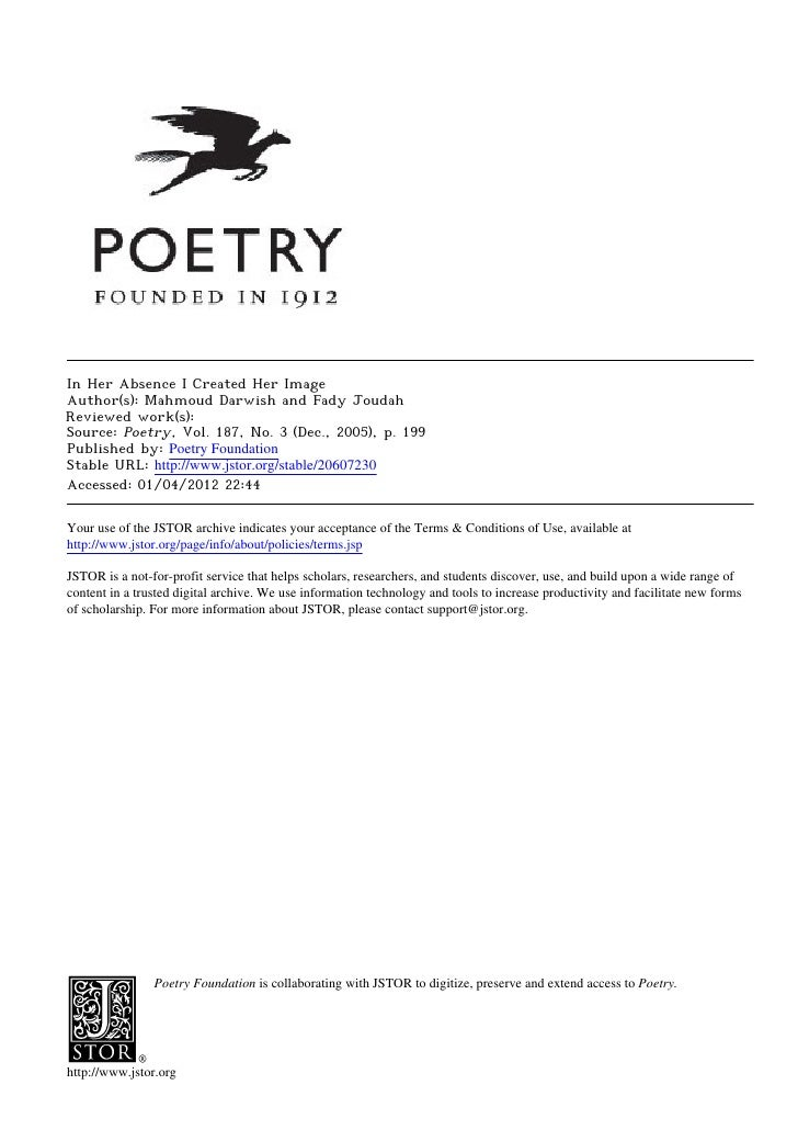 In Her Absence I Created Her ImageAuthor(s): Mahmoud Darwish and Fady JoudahReviewed work(s):Source: Poetry, Vol. 187, No....