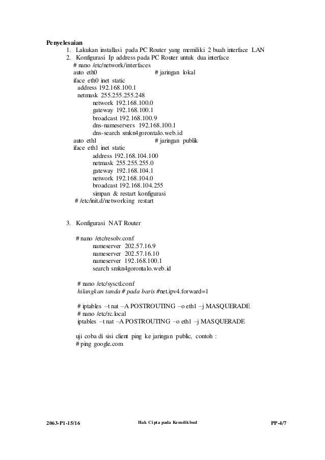 2063-P1-15/16 Hak Cipta pada Kemdikbud PP-4/7 Penyelesaian 1. Lakukan installasi pada PC Router yang memiliki 2 buah inter...