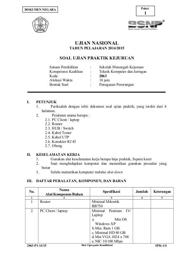 UJIAN NASIONAL TAHUN PELAJARAN 2014/2015 SOAL UJIAN PRAKTIK KEJURUAN Satuan Pendidikan : Sekolah Menengah Kejuruan Kompete...