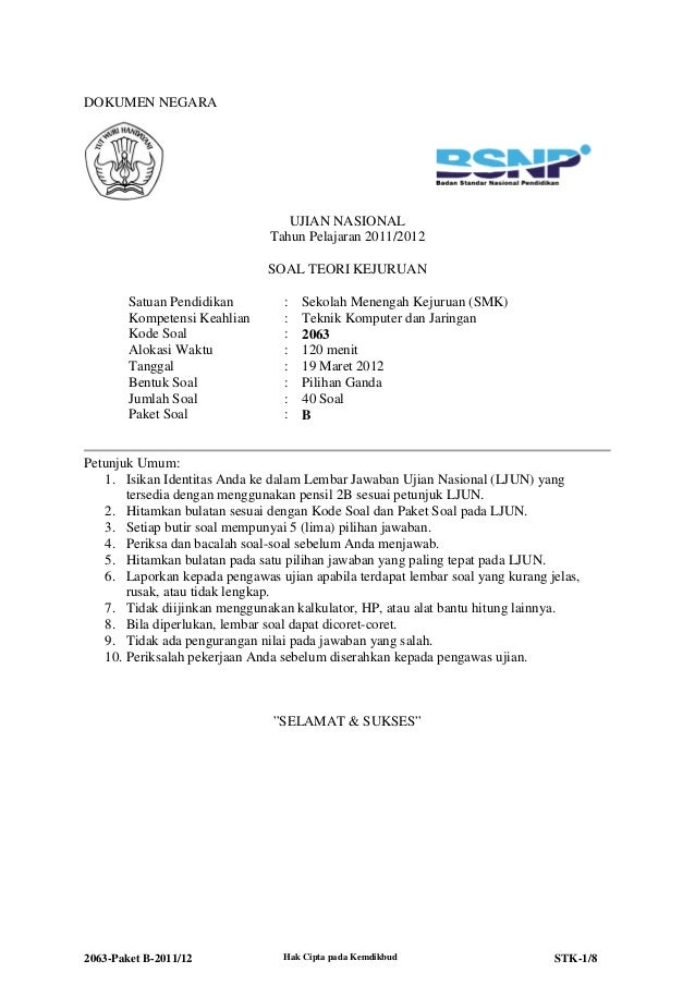 2063-Paket B-2011/12 Hak Cipta pada Kemdikbud STK-1/8 DOKUMEN NEGARA UJIAN NASIONAL Tahun Pelajaran 2011/2012 SOAL TEORI K...