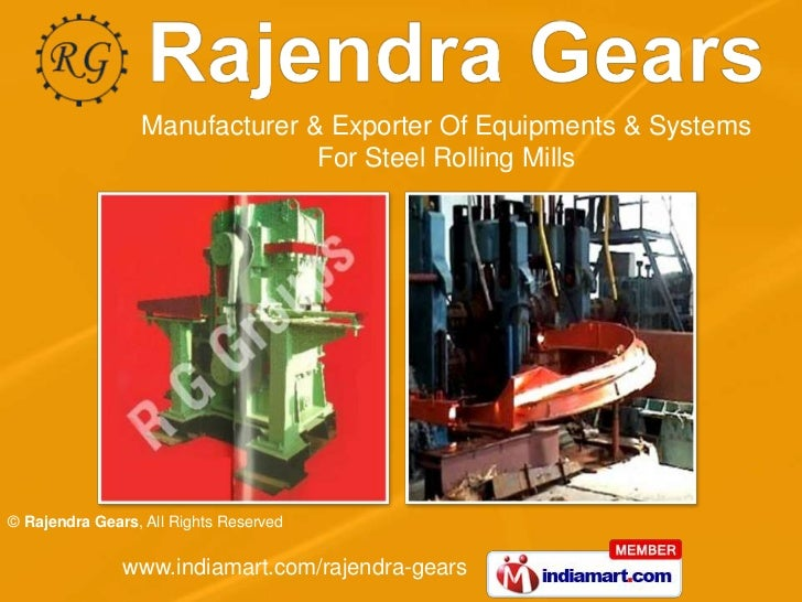 Manufacturer & Exporter Of Equipments & Systems                               For Steel Rolling Mills© Rajendra Gears, All...