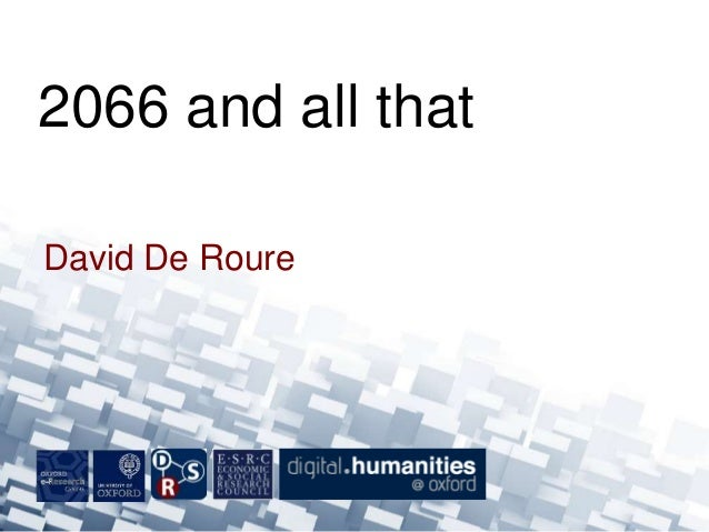 David De Roure2066 and all that