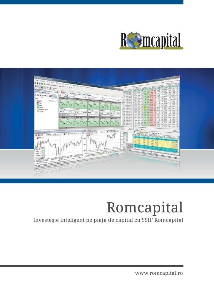 Romcapital,QYHVWH WH LQWHOLJHQW SH SLD D GH FDSLWDO FX 66,) 5RPFDSLWDO                                        www.romcapit...