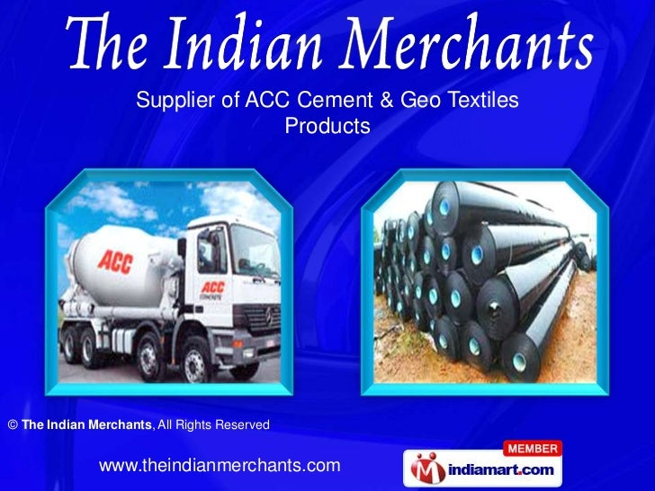 Supplier of ACC Cement & Geo Textiles                                   Products© The Indian Merchants, All Rights Reserve...