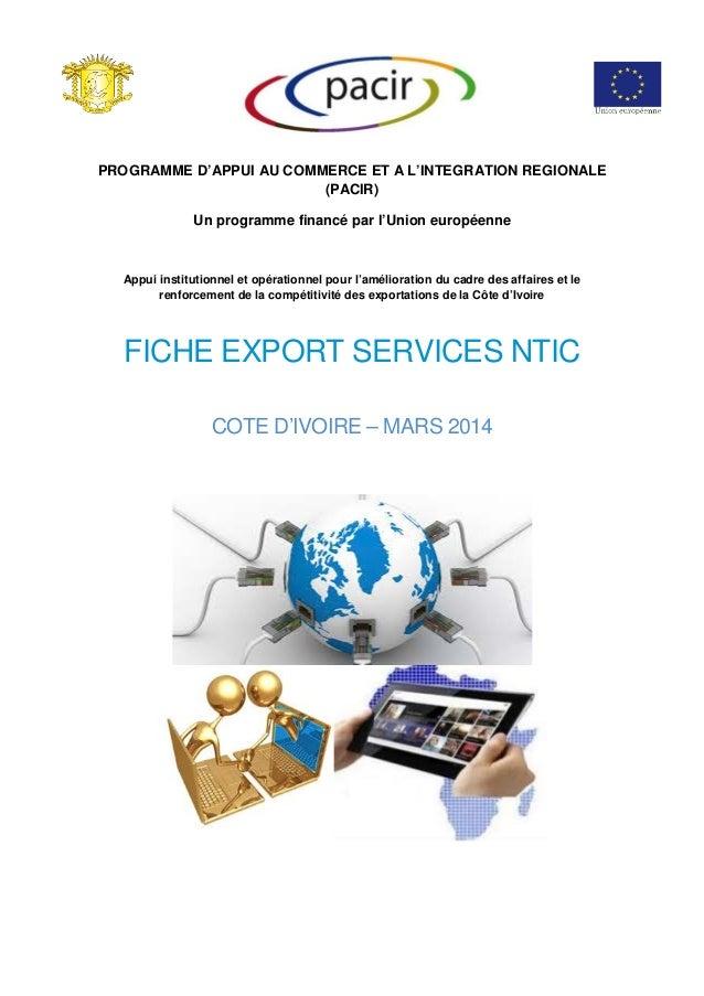 PROGRAMME D'APPUI AU COMMERCE ET A L'INTEGRATION REGIONALE (PACIR) Un programme financé par l'Union européenne Appui insti...