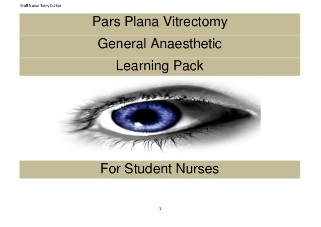 Staff Nurse Tracy Culkin 1 Pars Plana Vitrectomy General Anaesthetic Learning Pack For Student Nurses