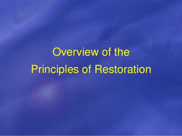 Overview of the Principles of Restoration