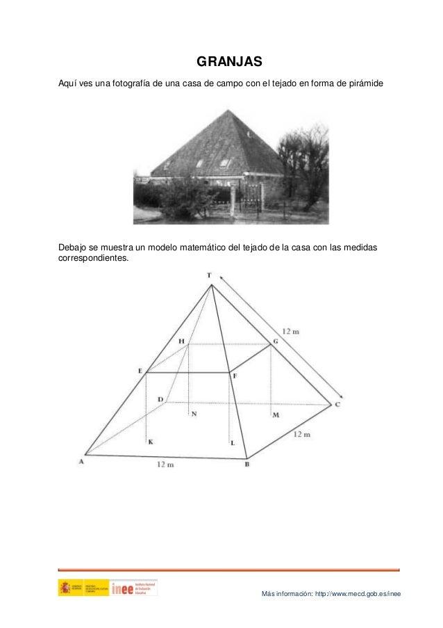 GRANJAS Aquí ves una fotografía de una casa de campo con el tejado en forma de pirámide  Debajo se muestra un modelo matem...