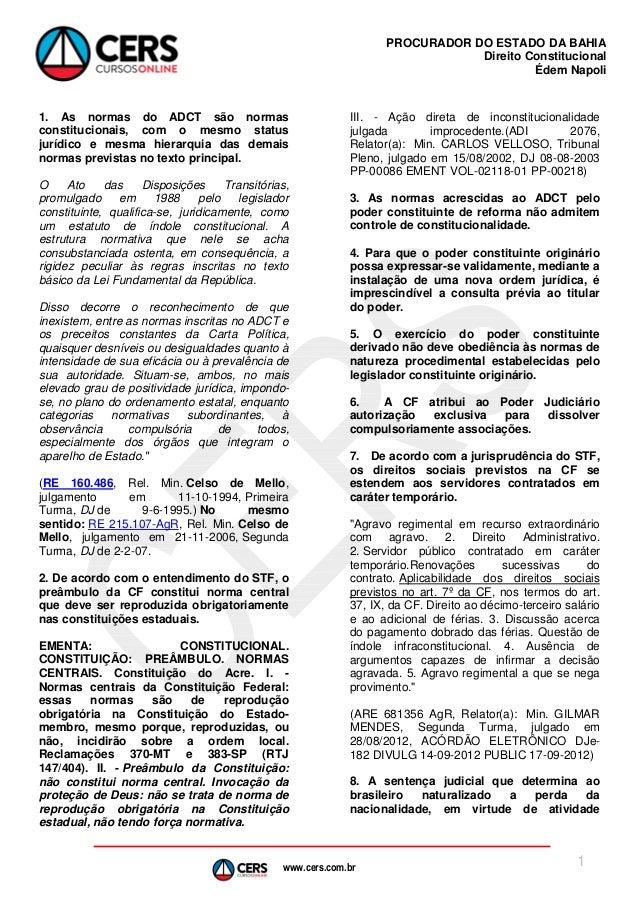 www.cers.com.br PROCURADOR DO ESTADO DA BAHIA Direito Constitucional Édem Napoli 1 1. As normas do ADCT são normas constit...
