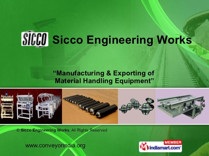 """"""" Manufacturing & Exporting of  Material Handling Equipment"""" Sicco Engineering Works"""