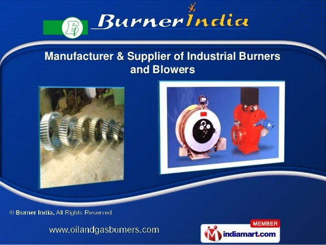 Manufacturer & Supplier of Industrial Burners               and Blowers