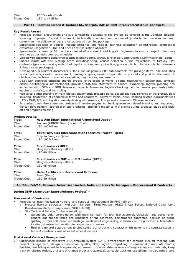 Client: ADCO – Abu-Dhabi Project Cost: USD 1. 44 Billion Mar'11 – Nov'14: Larsen & Toubro Ltd., Sharjah, UAE as DGM -Procu...
