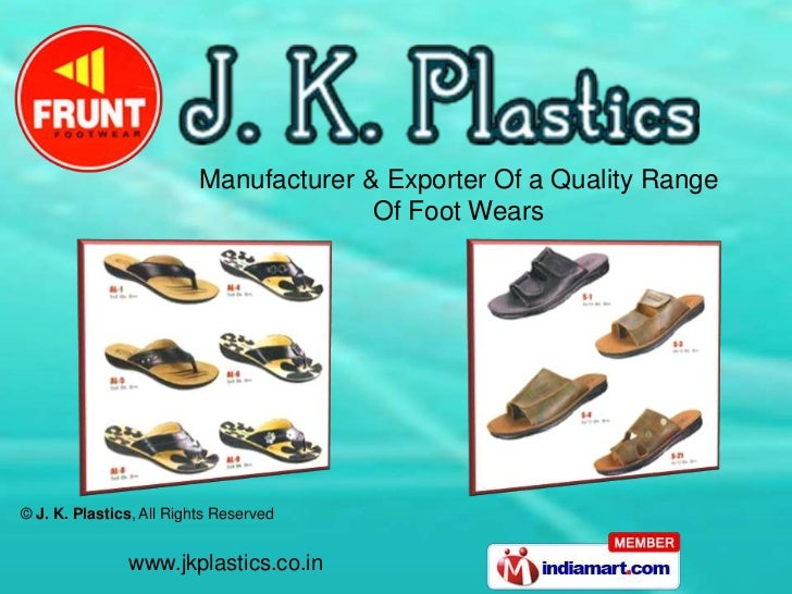 Manufacturer & Exporter Of a Quality Range                                        Of Foot Wears© J. K. Plastics, All Right...