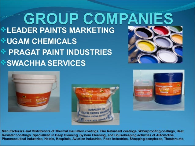 LEADER PAINTS MARKETING UGAM CHEMICALS  PRAGAT PAINT INDUSTRIES SWACHHA SERVICES Manufacturers and Distributors of The...