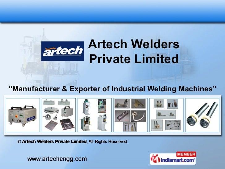 """ Manufacturer & Exporter of Industrial Welding Machines"" Artech Welders Private Limited"