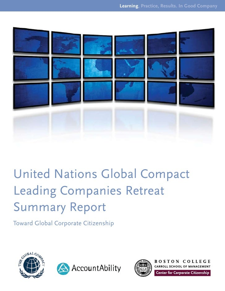 Learning, Practice, Results. In Good Company     United Nations Global Compact Leading Companies Retreat Summary Report To...