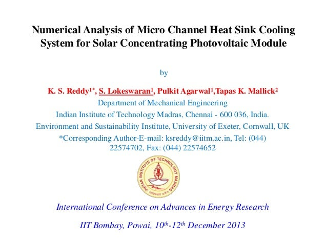Numerical Analysis of Micro Channel Heat Sink Cooling System for Solar Concentrating Photovoltaic Module by K. S. Reddy1*,...