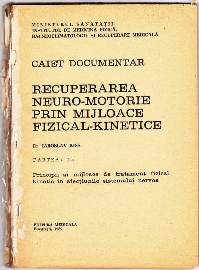 MINISTERUL SANATATII INSTITUTUL DE MEDICINA FIZICA, I BALNEOCLIMATOLOGIE $I RECUPERABE MEDICALA CAIET DOCUMENTAR RECUPERAR...