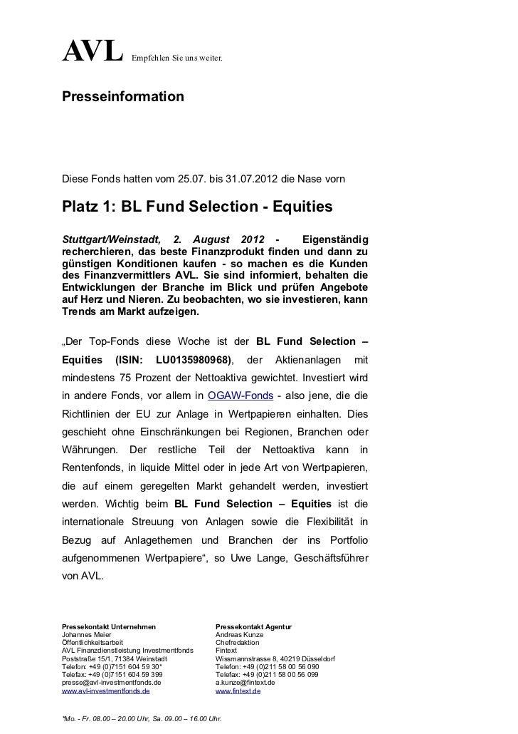 AVL                   Empfehlen Sie uns weiter.PresseinformationDiese Fonds hatten vom 25.07. bis 31.07.2012 die Nase vorn...