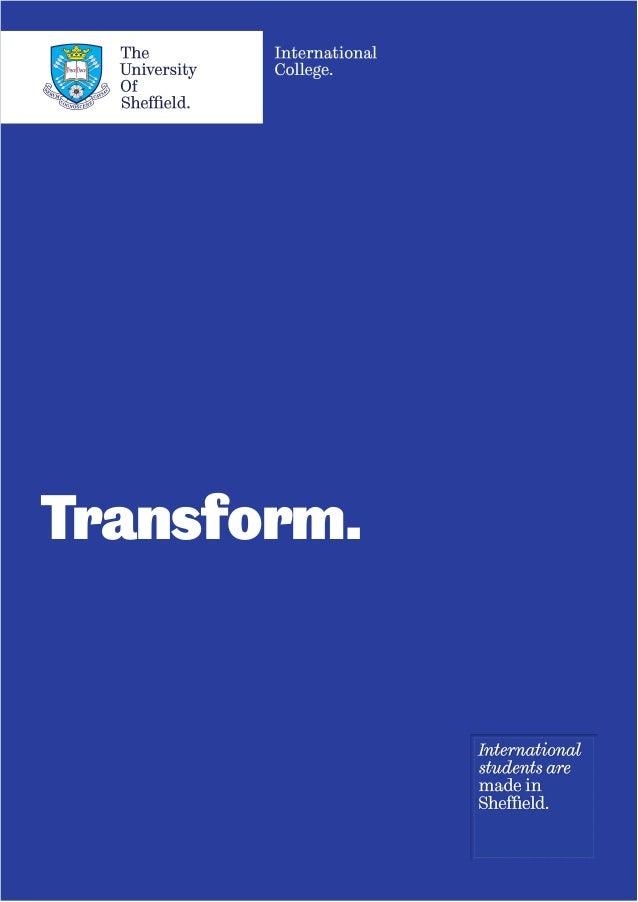 Transform. 20833 Sheffield International College brochure 2016 PRINT.indd 1 09/11/2015 12:15