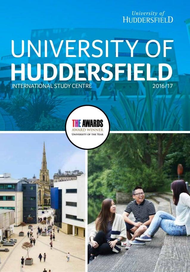 UNIVERSITY OF HUDDERSFIELDINTERNATIONAL STUDY CENTRE 2016/17
