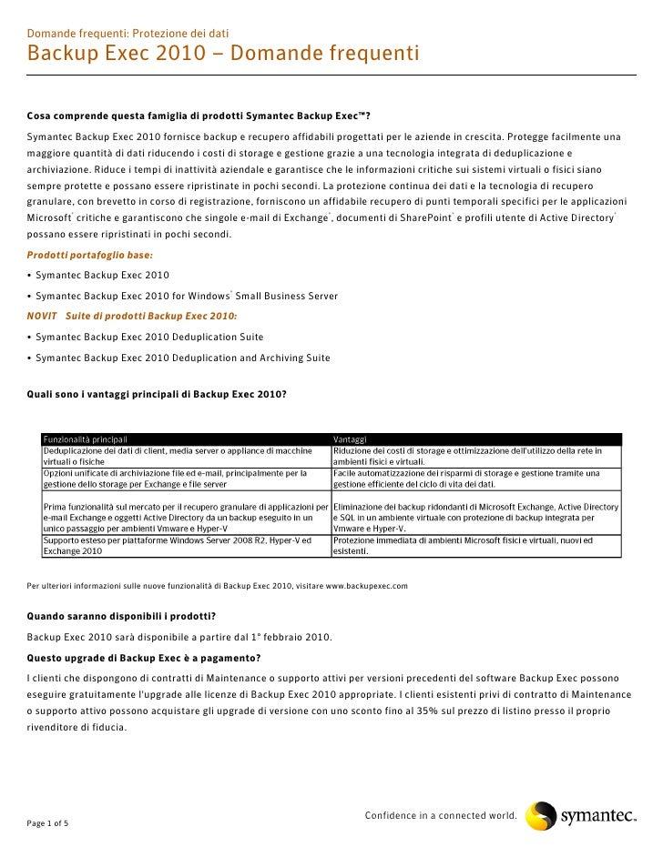 Domande frequenti: Protezione dei dati Backup Exec 2010 – Domande frequenti  Cosa comprende questa famiglia di prodotti Sy...